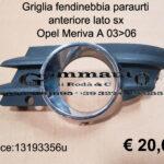 Griglia fendinebbia paraurti anteriore lato Sx Opel Meriva A 03>06