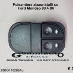 Pulsantiera alzacristalli /mascherina per pulsantiera e per maniglia porta sx Ford Mondeo 93 > 96