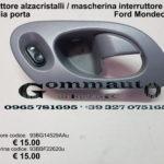 Interruttore alzacristalli dx / mascherina per interruttore e per maniglia porta Ford Mondeo 93>96