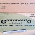 Vetro scendente dx/sx Opel Corsa B 3 porte  97 > 02