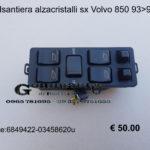 Pulsantiera alzacristalli sx Volvo 850 93 > 97