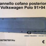Pannello cofano posteriore Volkswagen Polo 91 > 94