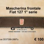 Mascherina / griglia frontale Fiat 127 prima serie originale con fregio Fiat
