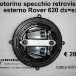 Motorino specchio retrovisore esterno dx= sx Rover 620