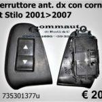 Interruttore anteriore dx con cornice Fiat Stilo 2001>2007