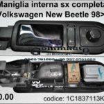Maniglia interna porta Sx completa  Volkswagen New Beetle 98>