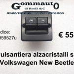 Pulsantiera alzacristalli sx Volkswagen New Beetle 98>