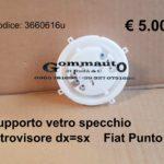 Supporto vetro specchio retrovisore dx=sx Fiat Punto 99>