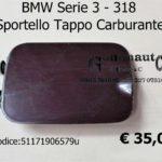 BMW Serie 3 -318 Sportello Tappo Carburante