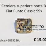 Cerniera superiore porta Dx fiat Punto Classic 99>
