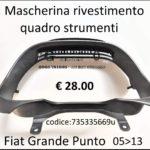Mascherina quadro strumenti Fiat Grande Punto 05>13