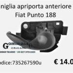 Maniglia apriporta interna anteriore Dx Fiat Punto 188