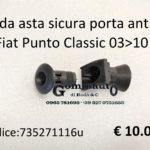 Guida asta sicura porta anteriore Dx Fiat Punto Classic 03>10