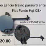Tappo gancio traino paraurti anteriore Fiat Punto Hgt 03>