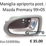 Maniglia apriporta posteriore Dx Mazda Premacy 99>05
