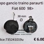 Tappo gancio traino paraurti anteriore Fiat 600 98>