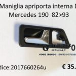 Maniglia apriporta interna Dx Mercedes 190 82>93