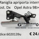 Maniglia apriporta interna posteriore Dx Opel Astra 98>03