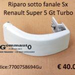Riparo sotto fanale Sx Renault Super 5 Gt Turbo