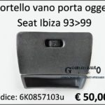 Sportello vano porta oggetti Seat Ibiza 93>99