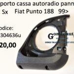 Supporto cassa autoradio pannello anteriore Sx Fiat Punto 188 99>
