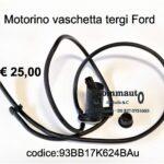 Motorino vaschetta tergi Ford Fiesta