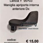Maniglia apriporta interna ant. Dx Lancia Y 95>03