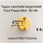 Tappo vaschetta tergi Ford Fiesta 95>99