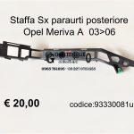 Staffa Sx paraurti post. Opel Meriva A