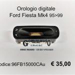 Orologio digitale Ford Fiesta Mk4 95>99