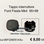 Tappo interruttore Ford Fiesta Mk4 95>99